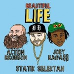 Statik Selektah - Beautiful Life
